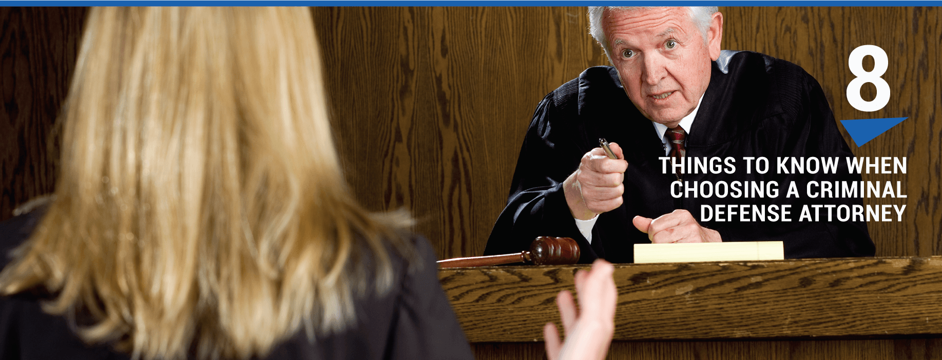 8 Things to Know When Choosing a Criminal Defense Attorney